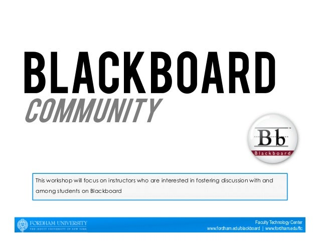 This workshop will focus on instructors who are interested in fostering discussion with and  among students on Blackboard ...