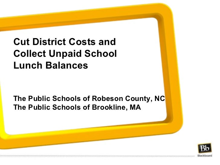 Cut District Costs and Collect Unpaid School Lunch Balances  The Public Schools of Robeson County, NC The Public Schools ...