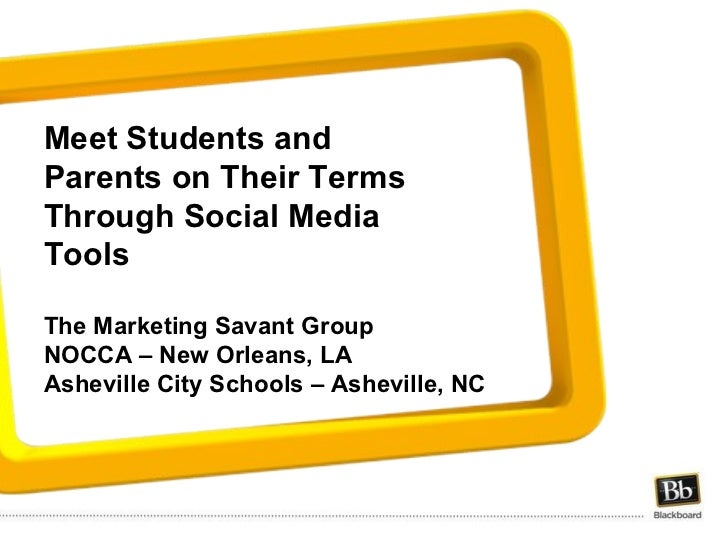 Meet Students and Parents on Their Terms Through Social Media Tools The Marketing Savant Group NOCCA – New Orleans, LA As...