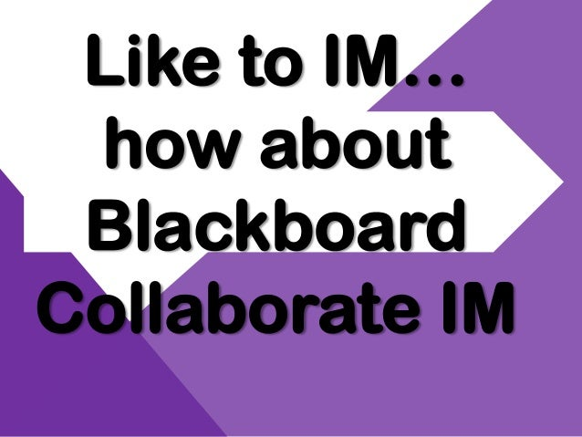 Like to IM… how about BlackboardCollaborate IM