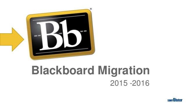Blackboard Migration 2015 -2016
