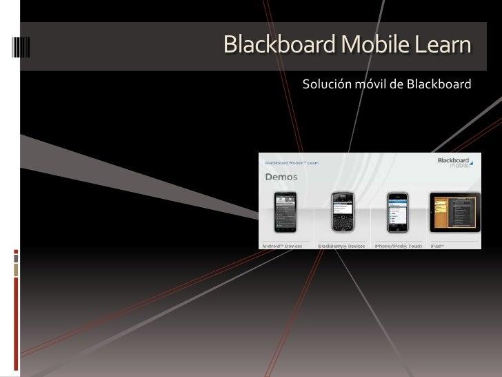 Blackboard Mobile Learn<br />Solución móvil de Blackboard<br />