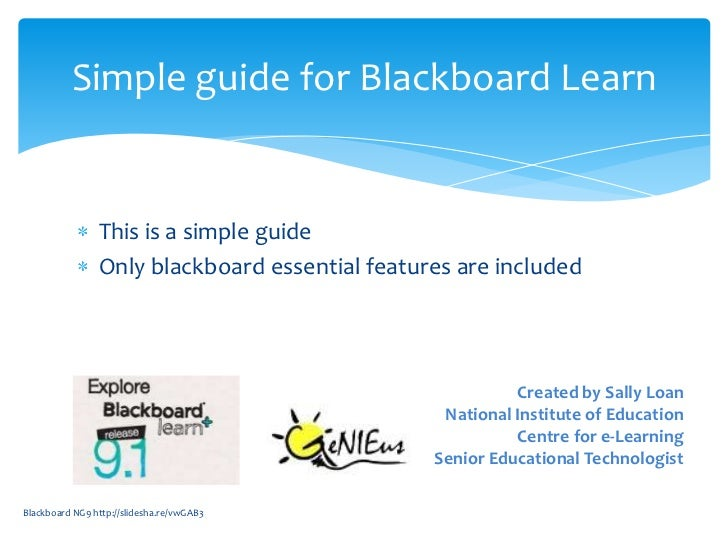 Simple guide for Blackboard Learn                This is a simple guide                Only blackboard essential features ...