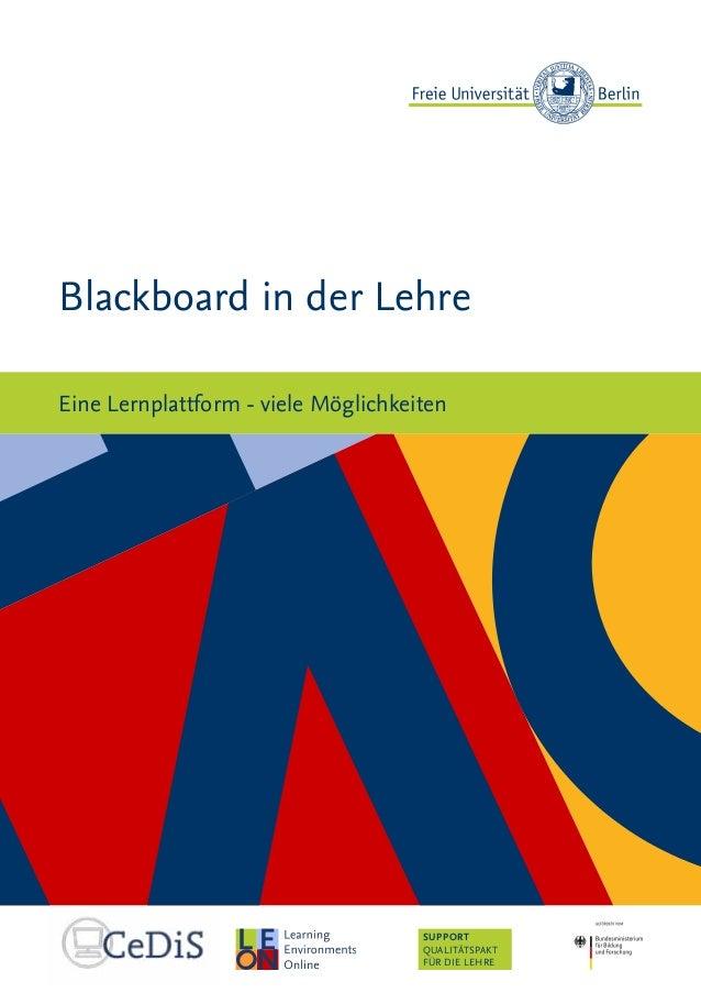 SUPPORT QUALITÄTSPAKT FÜR DIE LEHRE Blackboard in der Lehre Eine Lernplattform - viele Möglichkeiten