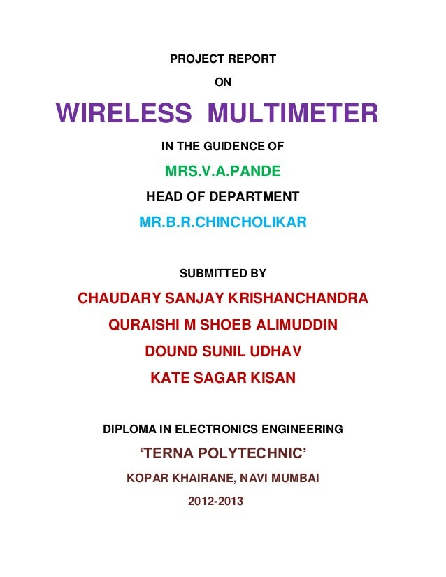 PROJECT REPORT ON WIRELESS MULTIMETER IN THE GUIDENCE OF MRS.V.A.PANDE HEAD OF DEPARTMENT MR.B.R.CHINCHOLIKAR SUBMITTED BY...