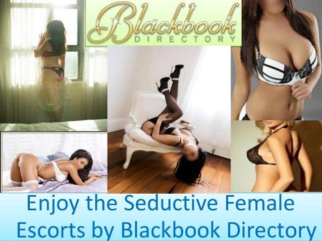 Enjoy the Seductive Female Escorts by Blackbook Directory