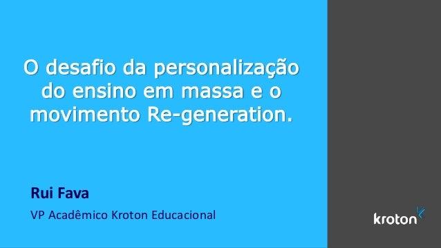 """""""O desafio da personalização do ensino em massa e o movimento Re-generation"""", por Rui Fava Slide 2"""