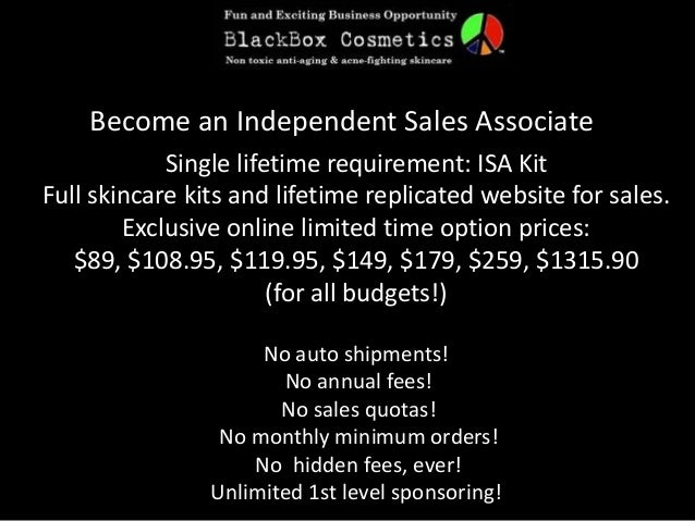 Become an Independent Sales Associate Single lifetime requirement: ISA Kit Full skincare kits and lifetime replicated webs...