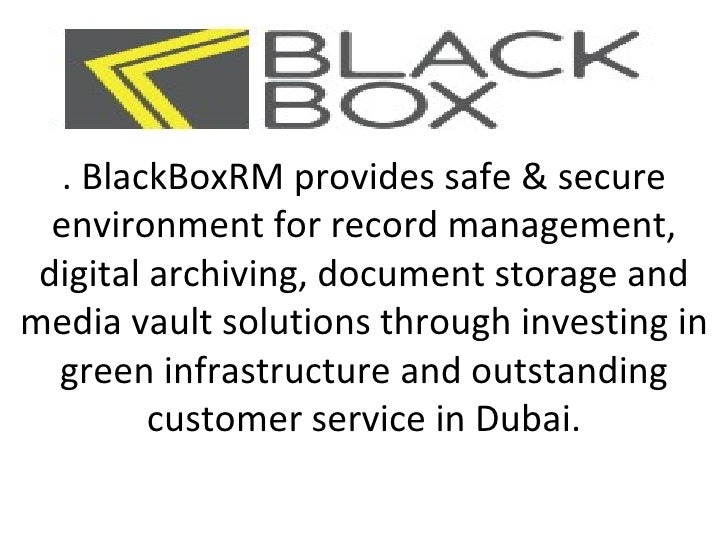 . BlackBoxRM provides safe & secure  environment for record management, digital archiving, document storage andmedia vault...