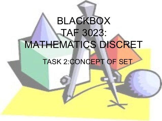 BLACKBOX      TAF 3023:MATHEMATICS DISCRET  TASK 2:CONCEPT OF SET