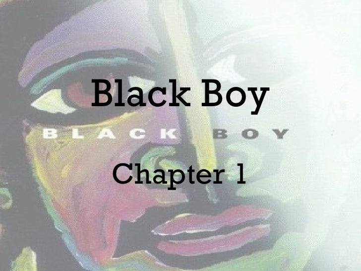 Black Boy Chapter 1