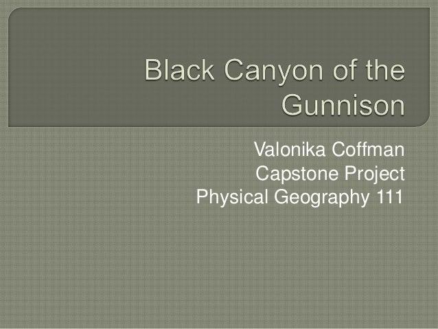 Valonika Coffman      Capstone ProjectPhysical Geography 111