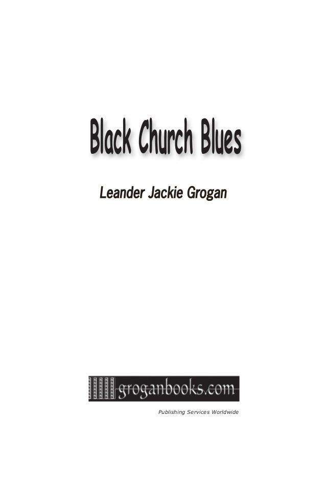 Publishing Services Worldwide Leander Jackie GroganLeander Jackie Grogan Black Church Blues