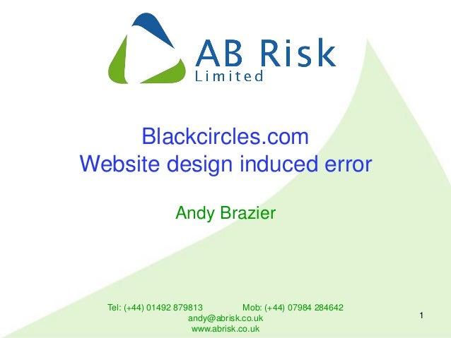 Tel: (+44) 01492 879813 Mob: (+44) 07984 284642 andy@abrisk.co.uk www.abrisk.co.uk 1 Blackcircles.com Website design induc...