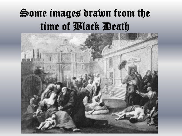 an overview of the infamous black death Madagascar has been struck by a fast-spreading outbreak of plague, creating   both forms caused the infamous black death of the mid-14th.