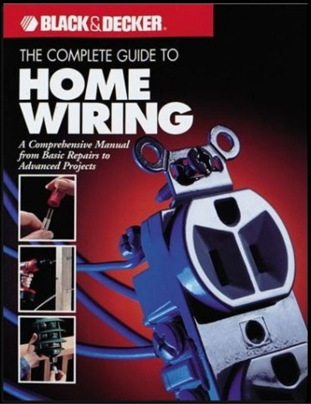 black decker the complete guide to home wiring rh slideshare net black and decker wiring diagrams black and decker wiring book pdf