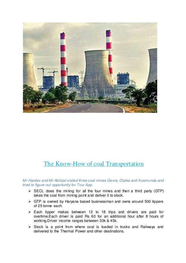 The Know-How of coal Transportation Mr Hardev and Mr Abhijat visited three coal mines Gevra, Dipika and Kusmunda and tried...