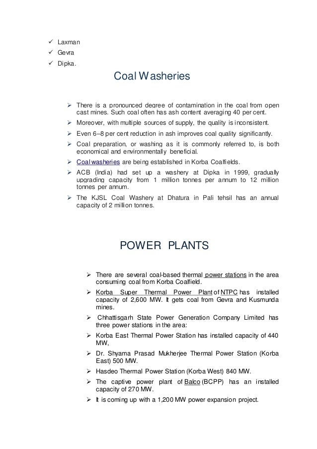  Laxman  Gevra  Dipka. Coal Washeries  There is a pronounced degree of contamination in the coal from open cast mines....