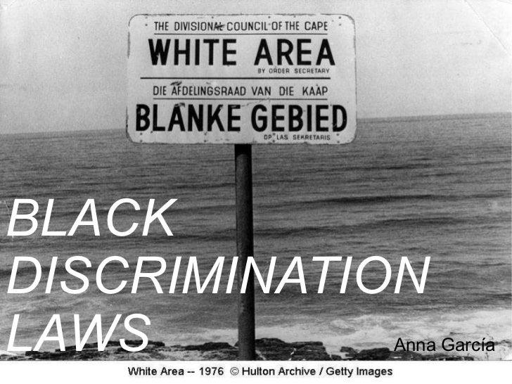 BLACK   DISCRIMINATION  LAWS  Anna García