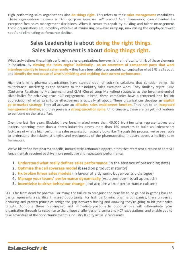 High performing sales organisations also do things right. This refers to their sales management capabilities. These organi...