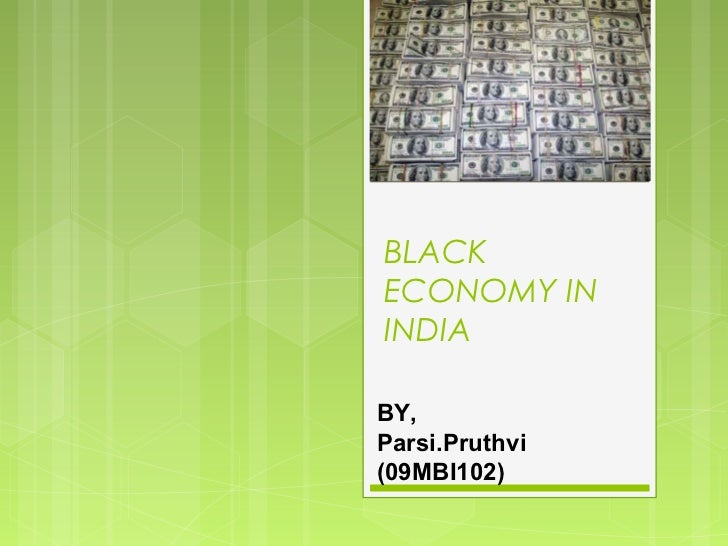 BLACKECONOMY ININDIABY,Parsi.Pruthvi(09MBI102)