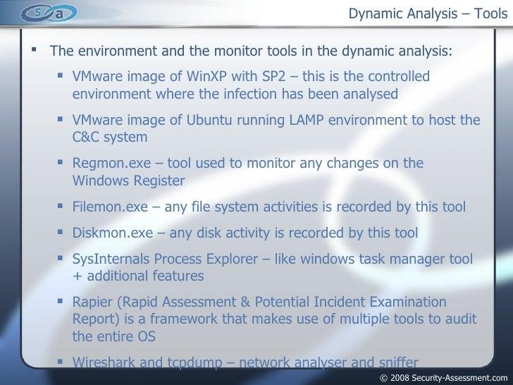 Dynamic Analysis – Tools <ul><li>The environment and the monitor tools in the dynamic analysis: </li></ul><ul><ul><li>VMwa...