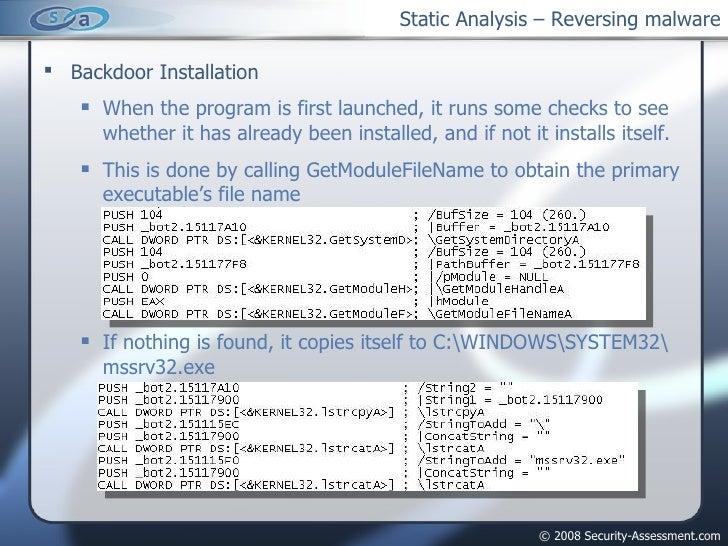 Static Analysis – Reversing malware <ul><li>Backdoor Installation </li></ul><ul><ul><li>When the program is first launched...