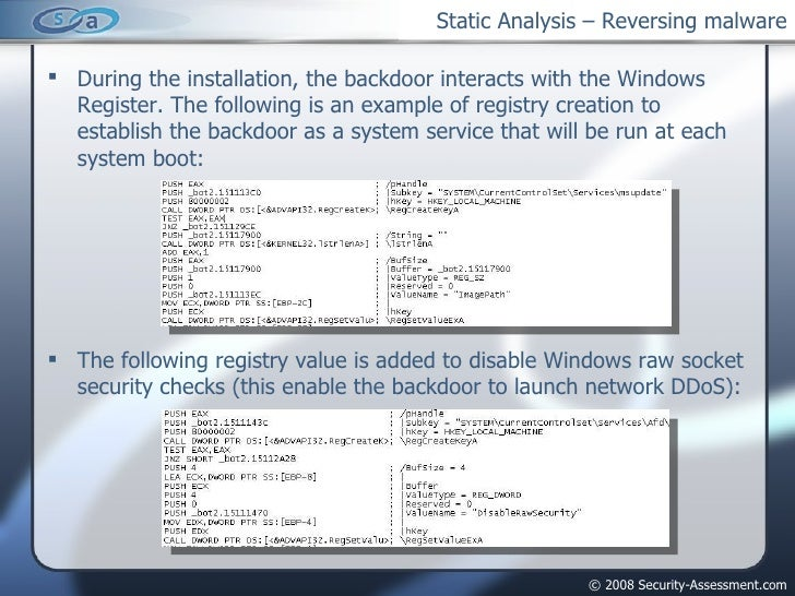 Static Analysis – Reversing malware <ul><li>During the installation, the backdoor interacts with the Windows Register. The...