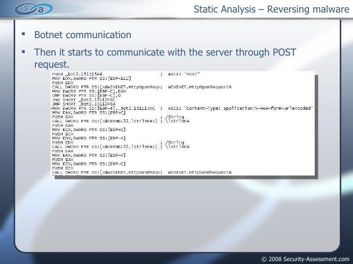 Static Analysis – Reversing malware <ul><li>Botnet communication </li></ul><ul><li>Then it starts to communicate with the ...