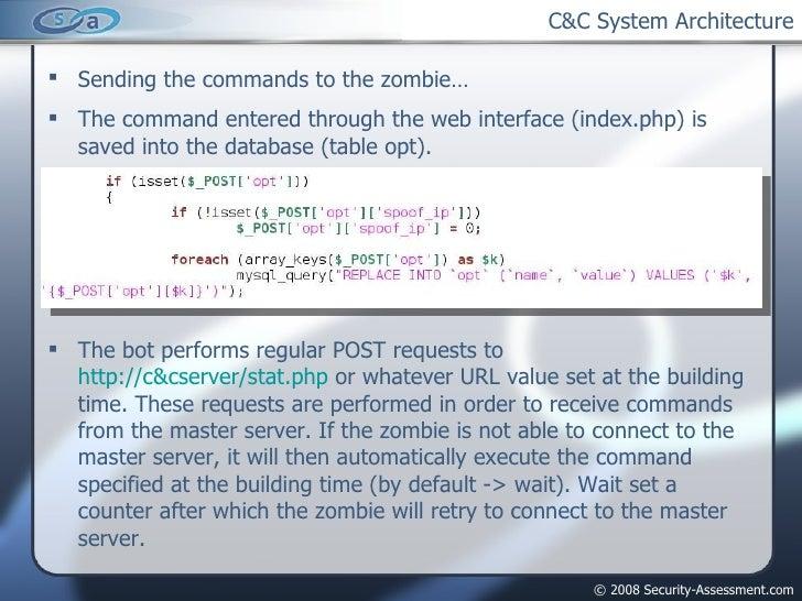 C&C System Architecture <ul><li>Sending the commands to the zombie… </li></ul><ul><li>The command entered through the web ...
