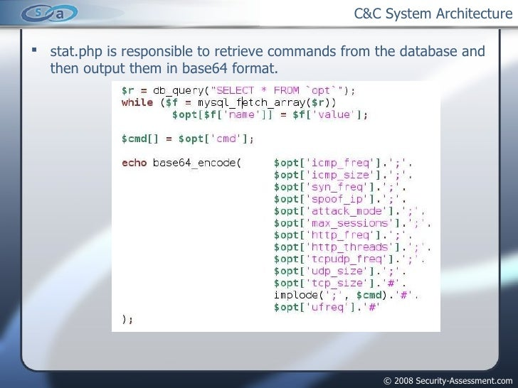 C&C System Architecture <ul><li>stat.php is responsible to retrieve commands from the database and then output them in bas...