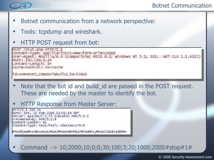 Botnet Communication <ul><li>Botnet communication from a network perspective: </li></ul><ul><li>Tools: tcpdump and wiresha...