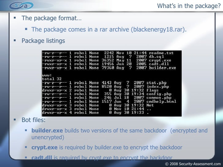 What's in the package? <ul><li>The package format… </li></ul><ul><ul><li>The package comes in a rar archive (blackenergy18...