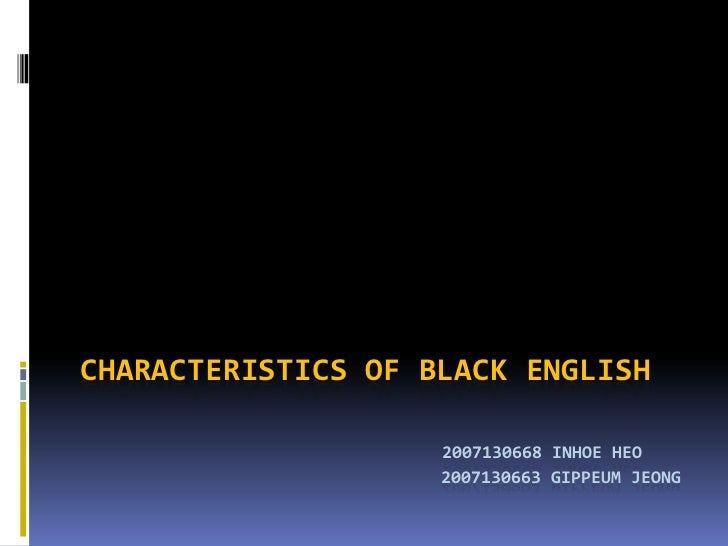 ebonics black english essay Appendix v: black talk black scribe black thought  in spears' essay,  ebonics and african american english, he reports that scholars such.