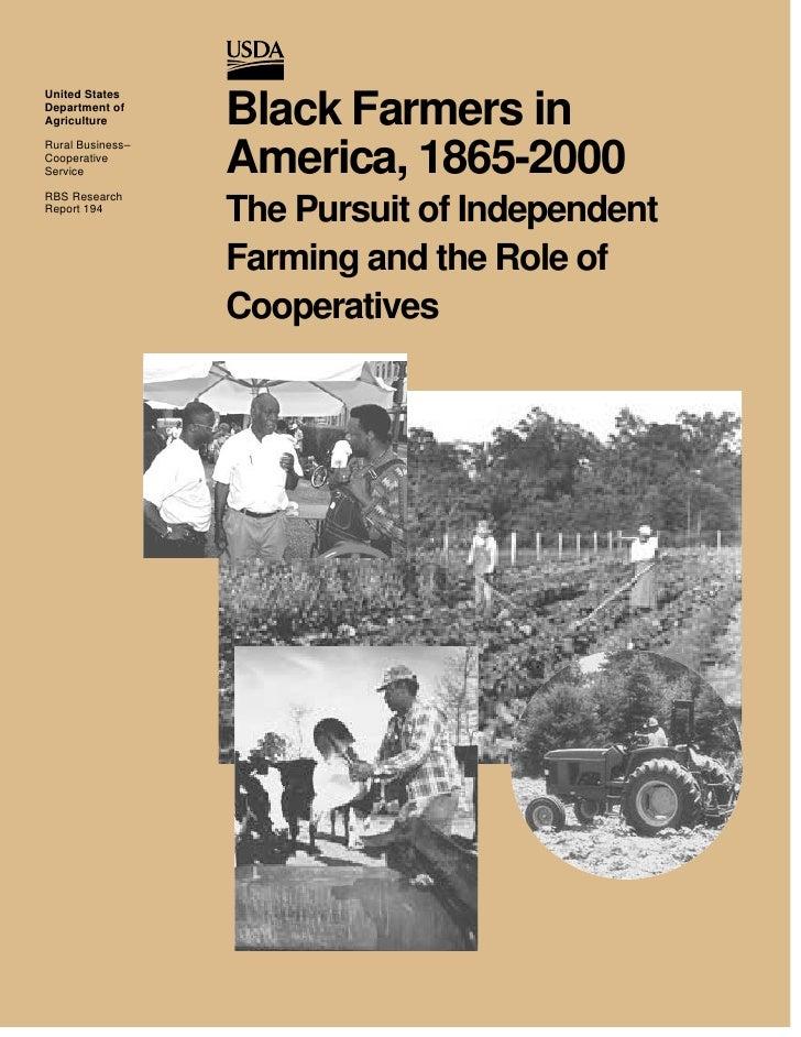 United StatesDepartment ofAgriculture       Black Farmers in                  America, 1865-2000Rural Business–Cooperative...