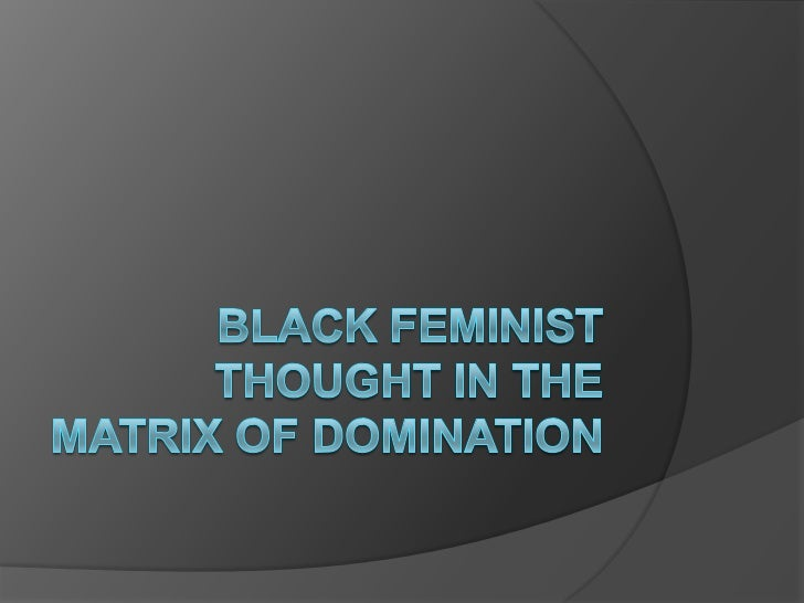    Black feminist thought demonstrates Black womens    emerging power as agents of knowledge. By    portraying African-Am...