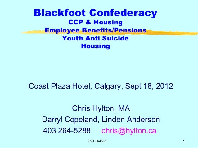 Blackfoot Confederacy         CCP & Housing    Employee Benefits/Pensions        Youth Anti Suicide             HousingCoa...