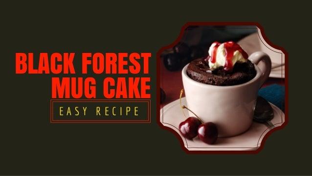 BLACK FOREST MUG CAKE E A S Y R E C I P E