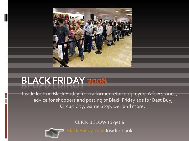 <ul><li>Inside look on Black Friday from a former retail employee. A few stories, advice for shoppers and posting of Black...