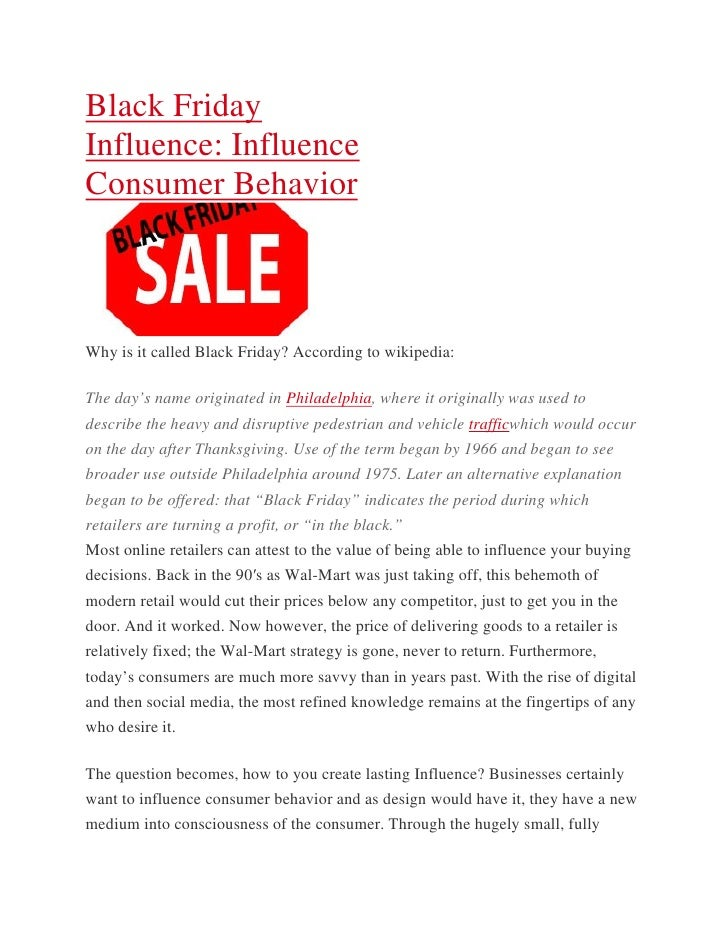Black FridayInfluence: InfluenceConsumer BehaviorWhy is it called Black Friday? According to wikipedia:The day's name orig...