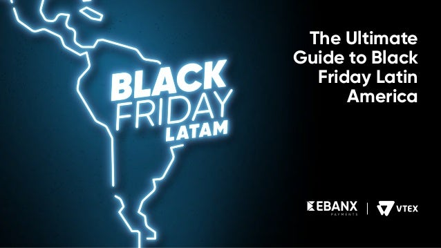 The Ultimate Guide to Black Friday Latin America