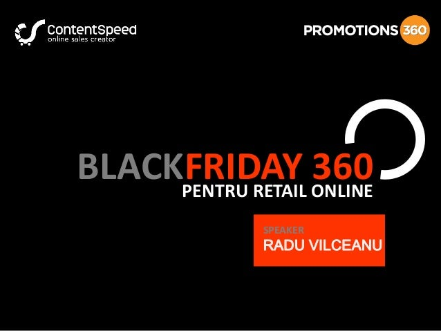 BLACKFRIDAY ONLINE 360 PENTRU RETAIL SPEAKER  RADU VILCEANU