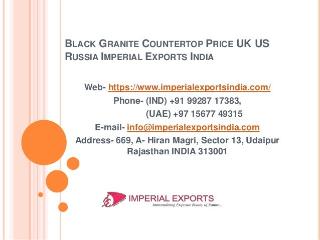 BLACK GRANITE COUNTERTOP PRICE UK US RUSSIA IMPERIAL EXPORTS INDIA Web- https://www.imperialexportsindia.com/ Phone- (IND)...