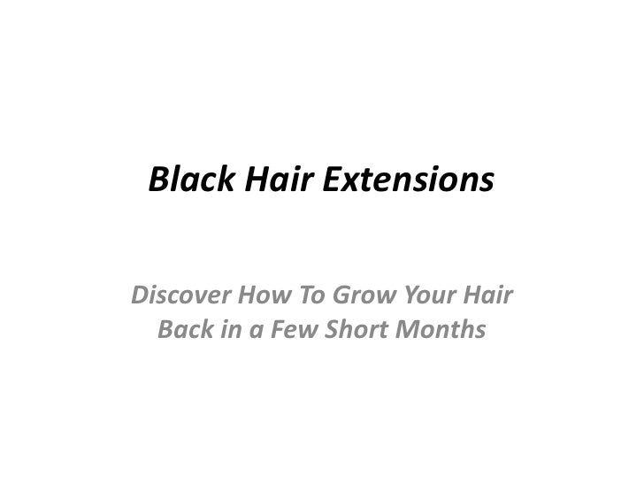 Black Hair Extensions<br />Discover How To Grow Your Hair  Back in a Few Short Months <br />