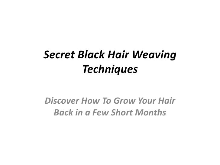 Secret Black Hair Weaving Techniques<br />Discover How To Grow Your Hair  Back in a Few Short Months <br />