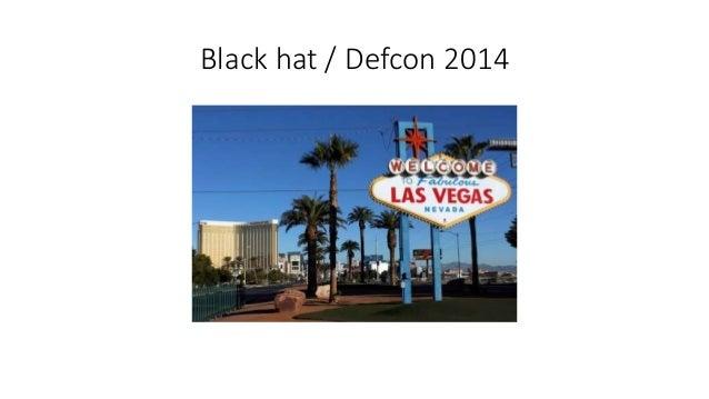 Black hat and defcon 2014