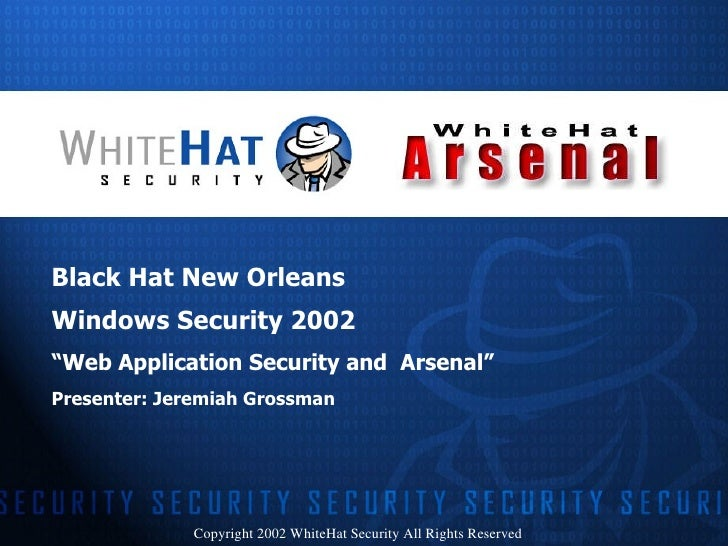 "<ul><li>Black Hat New Orleans </li></ul><ul><li>Windows Security 2002 </li></ul><ul><li>"" Web Application Security and  Ar..."