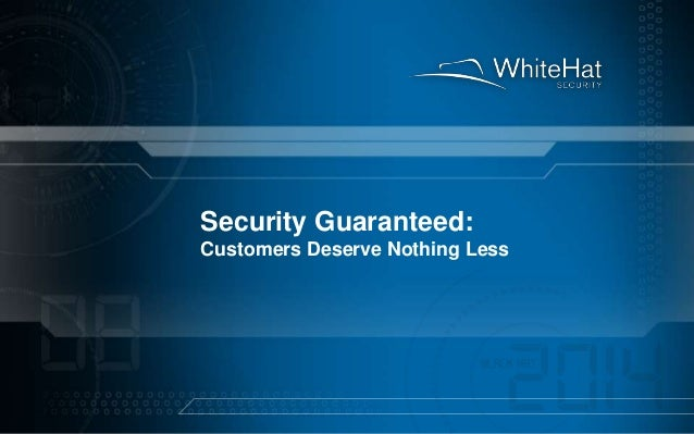 Security Guaranteed: Customers Deserve Nothing Less