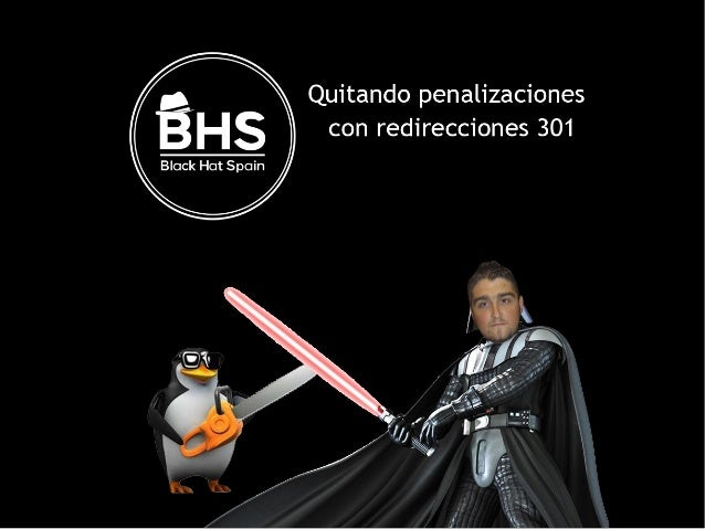 Saltarnos penalizaciones de Google con BlackHat - José Marquez
