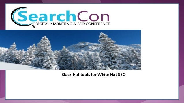Black Hat tools for White Hat SEO